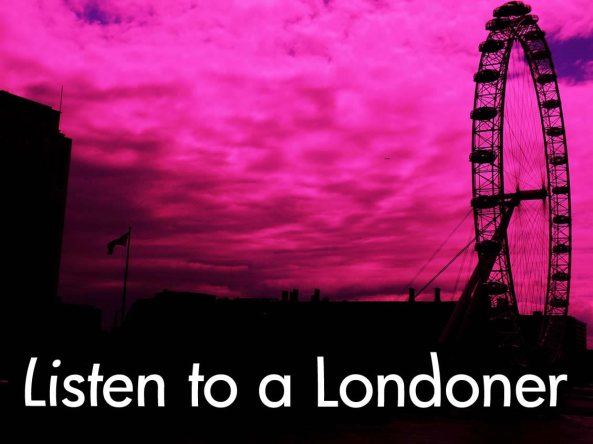 listen to a londoner